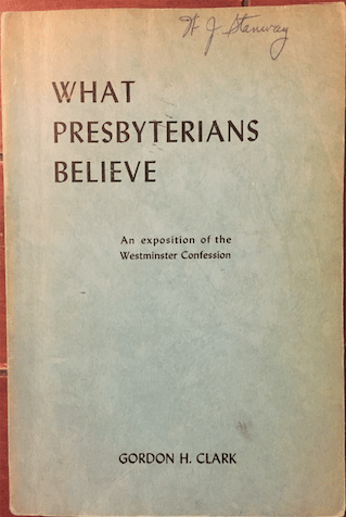 GHC Review 8; What Presbyterians Believe