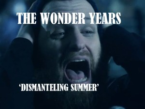 The Wonder Years 'Dismanteling Summer'