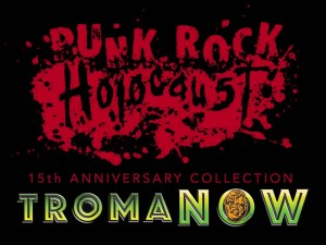 Punk Rock Holocaust on Troma Now