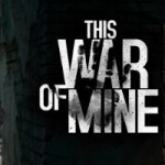 Download This War Of Mine APK Mod Full Unlocked v1.5.5 Android 2018