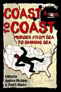 Coast To Coast: Murder from Sea to Shining Sea by Paul D. Marks