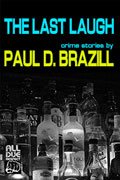 The Last Laugh: Crime Stories by Paul D. Brazill
