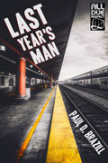 Last Year's Man by Paul D. Brazill