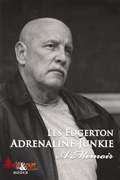 Adrenaline Junkie by Les Edgerton