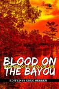 Blood on the Bayou: Bouchercon Anthology 2016 by Greg Herren, editor