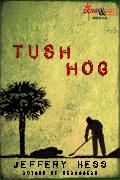 Tushhog by Jeffery Hess