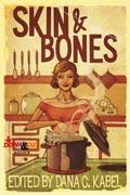 Skin & Bones by Dana C. Kabel, editor