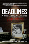 Deadlines: A Tribute to William E. Wallace by Chris Rhatigan, editor