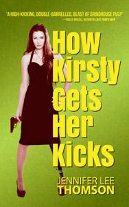 How Kirsty Gets Her Kicks by Jennifer Lee Thomson