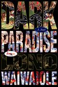 Dark Paradise by Lono Waiwaiole