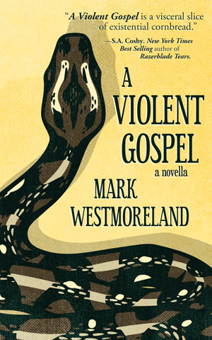 A Violent Gospel by Mark Westmoreland