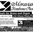 Monday July 16, 7:30PM @ Moravian Church of Downey Monday night will be a special free concert of the Moravian Trombone Choir of Downey, and featuring organist Christopher Martin. Martin has served the Downey area churches for over a decade with his musicianship, first at the First Baptist Church, then the First Presbyterian Church and […]