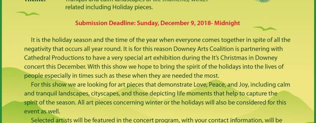"A new holiday themed art show, ""Love, Peace and Joy"" is to be presented by the Downey Arts Coalition as part of the ""It's Christmas in Downey"" art show at the Downey Theatre on December 16th.  Artists who wish to submit work that fits the theme can email *protected email*.  Deadline for entry is December […]"