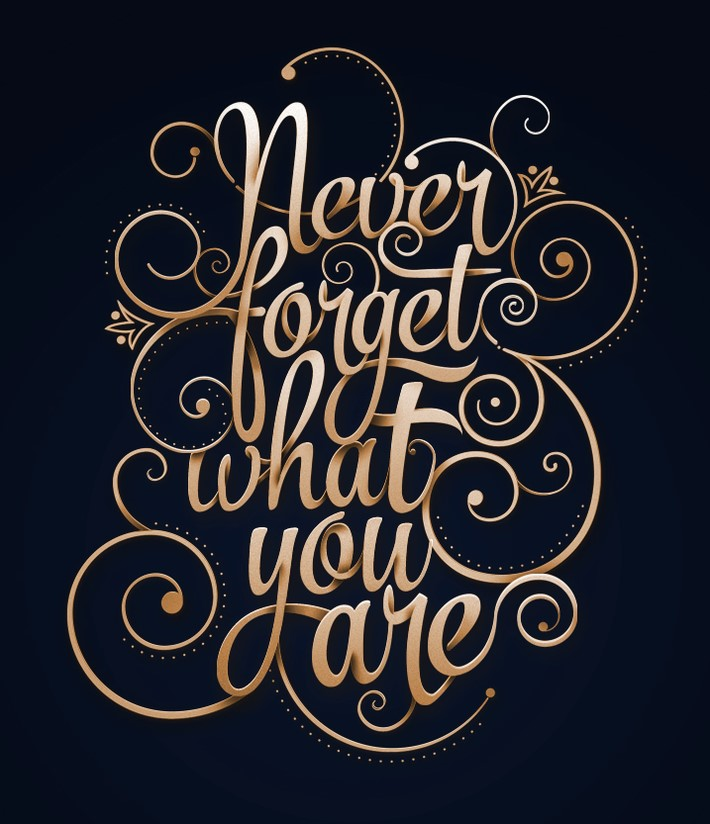 Never-Forget-What-You-Are
