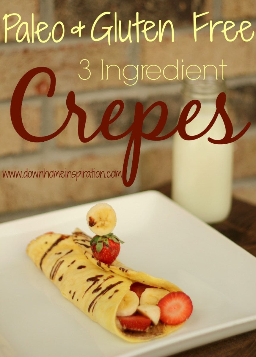 Paleo and Gluten Free 3 Ingredient Crepes