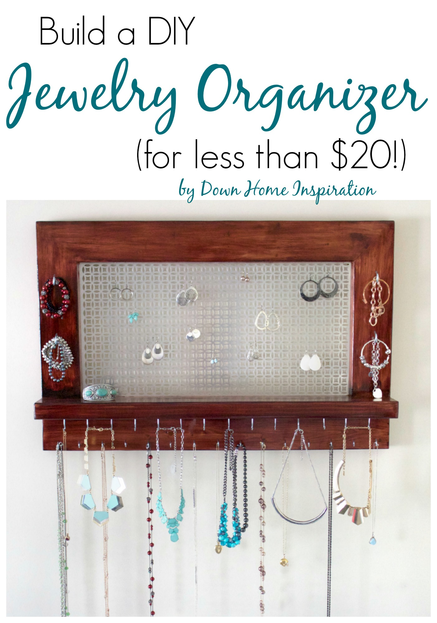 Build a Beautiful DIY Jewelry Organizer (for less than $20!) - Down ...