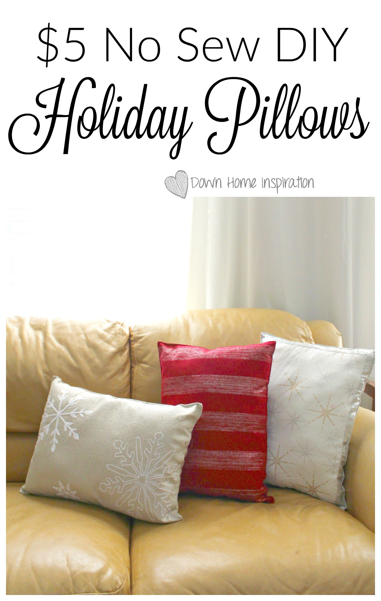 5 No Sew DIY Holiday Pillows Down Home Inspiration