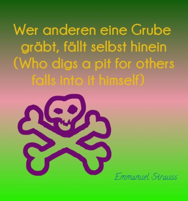 Wer Anderen Eine Grube Gräbt Fällt Selbst Hinein