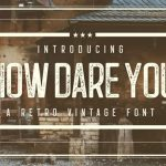 How Dare You Typeface