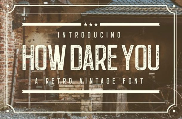 How-Dare-You-Retro-Vintage-Typeface