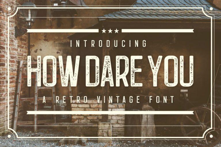 How-Dare-You-Retro-Vintage-Typeface
