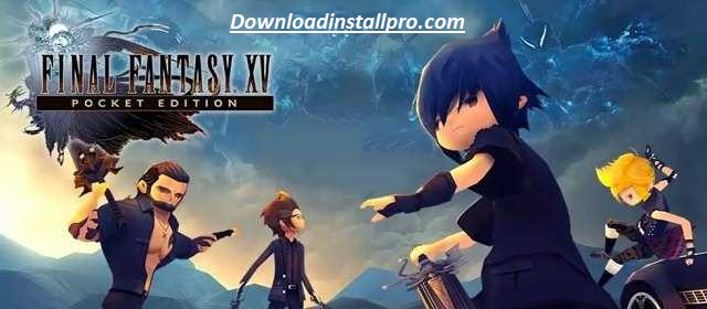 Download Final Fantasy XV POCKET EDITION v1.0.4.309 MOD Apk - 01