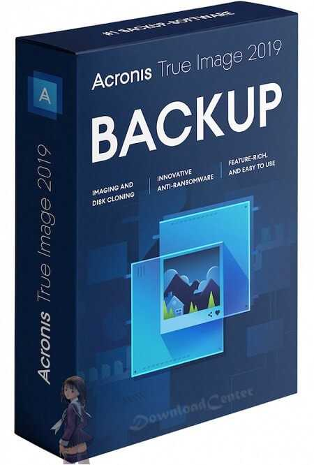 Download Acronis True Image 2019 Create a Reliable Backup