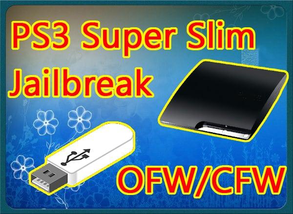 PS3 Super Slim CFW / OFW Jailbreak (PS3 Crack)