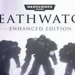 Warhammer 40,000 Deathwatch Enhanced Edition Download