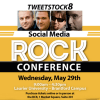 TWEETSTOCK8–Social Media Rock Conference–May 29, 2013–You must go…