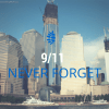 Revisiting–9/11 post. Why its important to #NeverForget