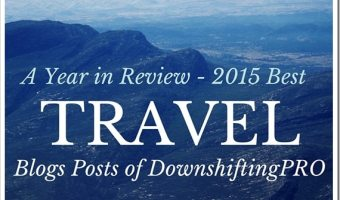 A Year in Review–11 Top Travel Posts on DownshiftingPRO blog
