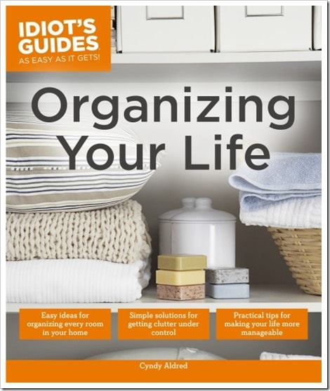 Idiot's Guide to Organizing Your Life