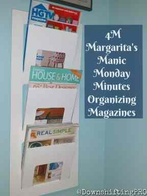 4 M Margarita's Manic Monday Minutes - Organizing Magazines