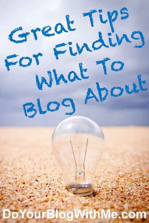 Great Tips For Finding What To Blog About
