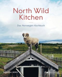 North WIld Kitchen: Cooking From the Heart of Norway (German edition)
