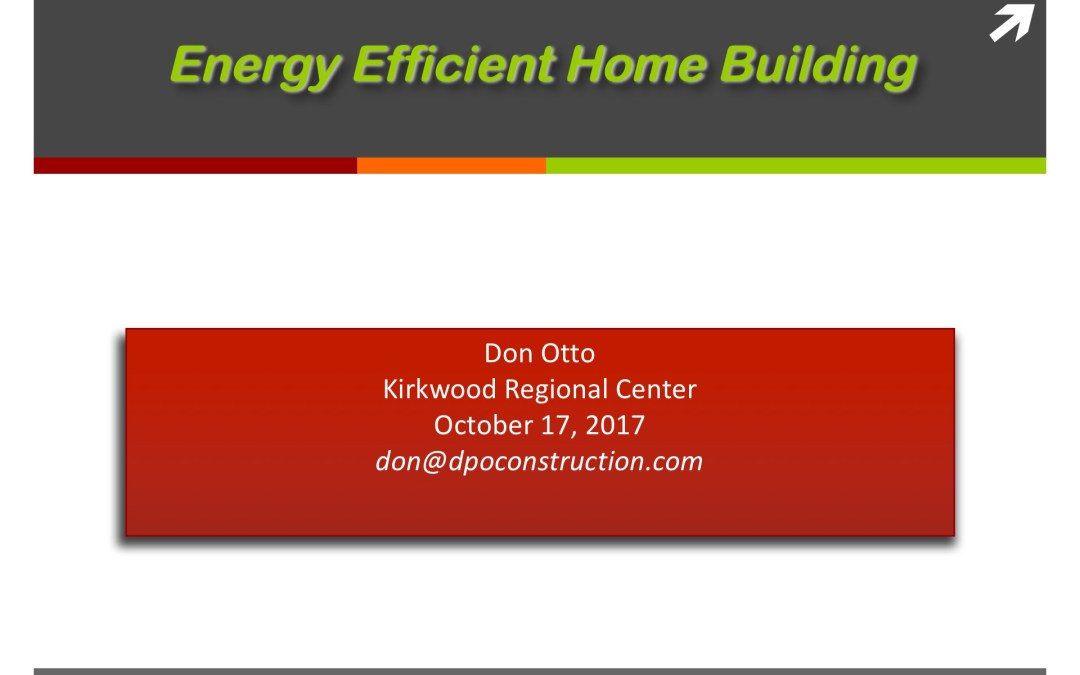 Energy Efficient Home Building Presentation – DAY 1 of 2 (17 Oct 2017)