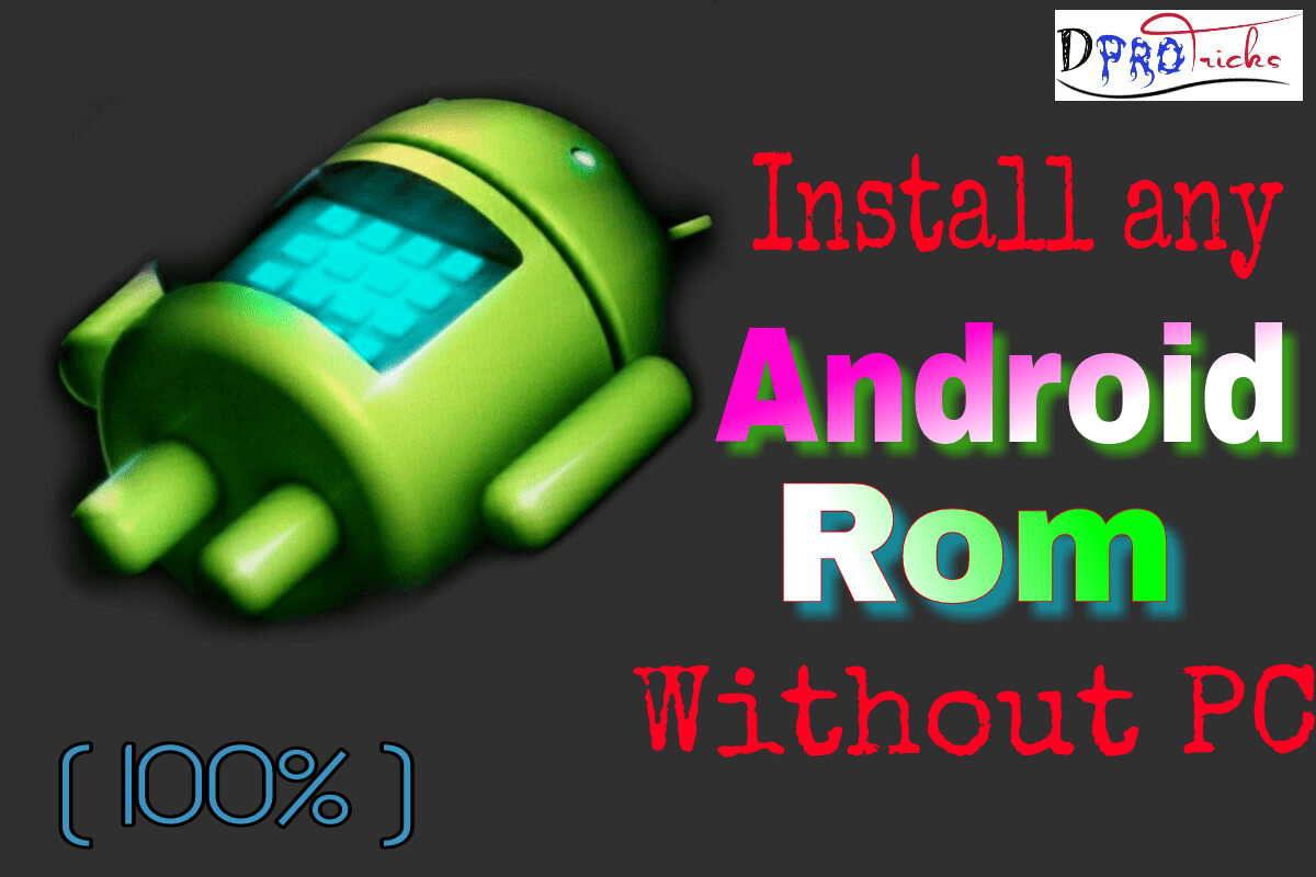 How to install Android ROM without PC | 100% Working (2019)