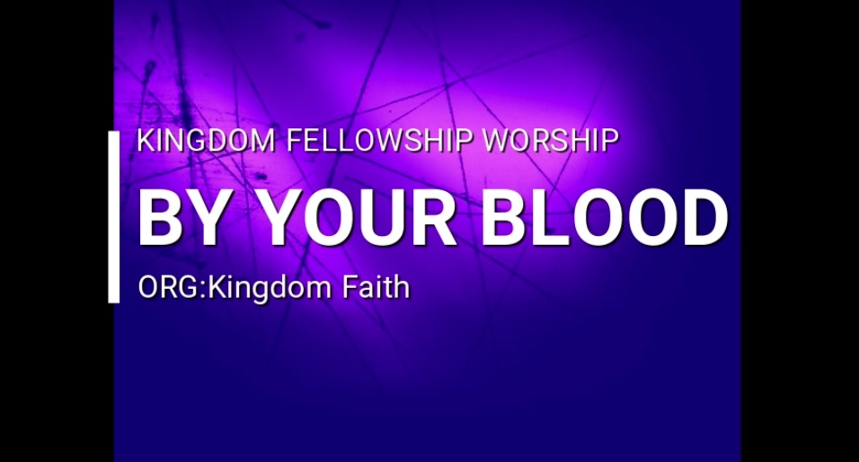 Our Worship: By Your Blood