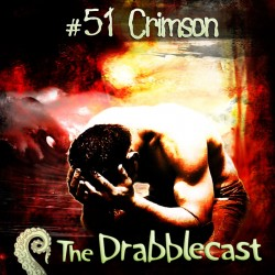 Cover for Drabblecast episode 51, Crimson, by Rick Green