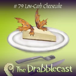 Cover for Drabblecast episode 79, Low-Carb Cheesecake, by Jonathan Wilson