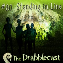 Cover for Drabblecast episode 80, Standing in Line, by Rick Green