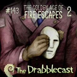 Cover for Drabblecast episode 143, The Golden Age of Fire Escapes pt. 2, by Bo Kaier