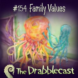 Cover for Drabblecast episode 154, Family Values, by Chelsea Ragan