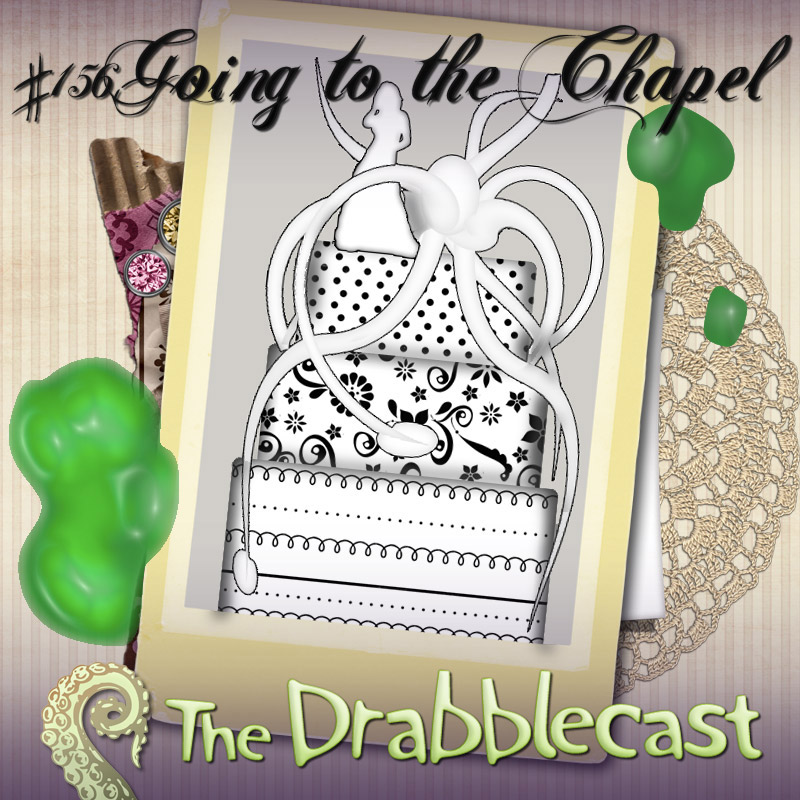 Cover for Drabblecast episode 156, Going to the Chapel, by Jan Dennison