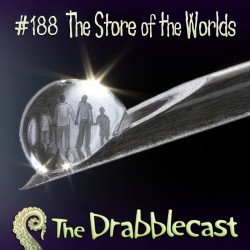 Cover for Drabblecast episode 188, The Store of the Worlds, by Liz