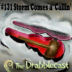 Cover for Drabblecast 131, Storm Comes a' Callin,' by Philip Pomphrey
