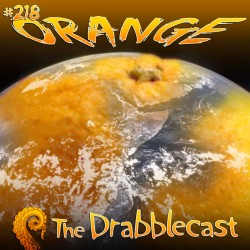 Cover for Drabblecast episode 218, Orange, by Rodolfo Arredondo