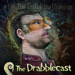 Cover for Drabblecast episode 128, The End of the Universe, by Bo Kaier