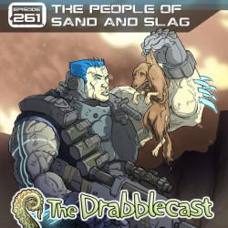 Cover for Drabblecast 261, The People of Sand and Slag, by John Deberge
